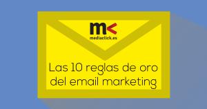 Las 10 reglas de oro del email marketing