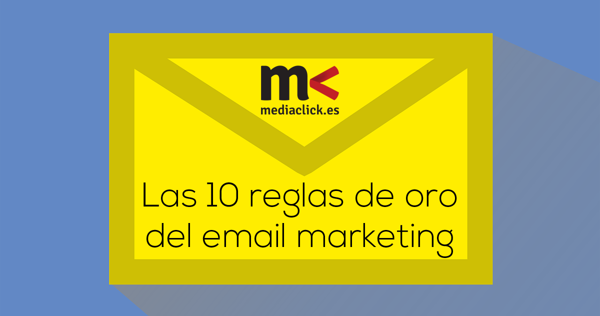 Las 10 reglas de oro del email marketing